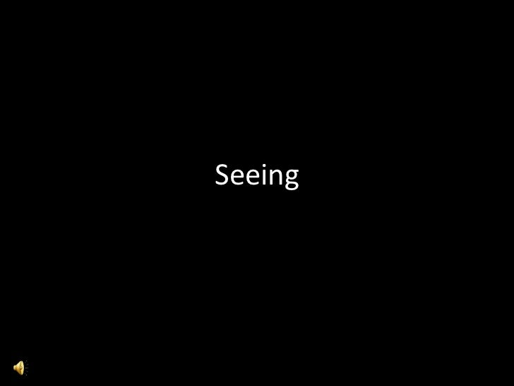 Seeing<br />