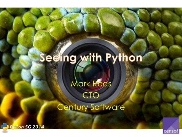 Seeing with Python - Pycon SG 2014