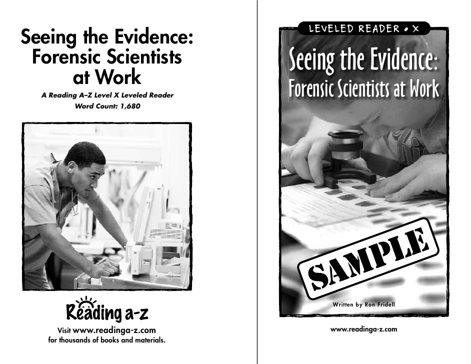 LEVELED READER • XSeeing the Evidence: Forensic Scientists      at Work                                           Seeing t...