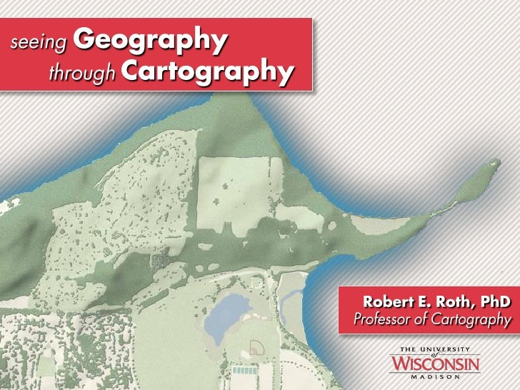 seeing Geography through Cartography