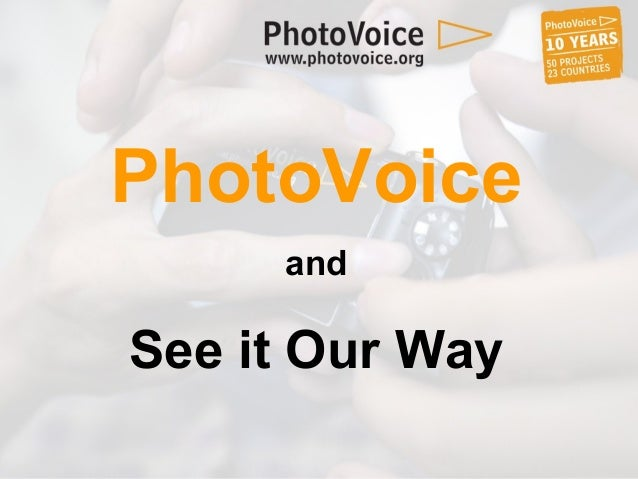 1 PhotoVoice and See it Our Way