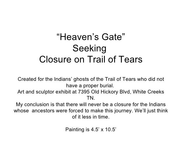 """ Heaven's Gate"" Seeking  Closure on Trail of Tears Created for the Indians' ghosts of the Trail of Tears who did not have..."