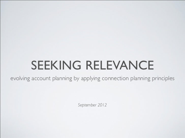 SEEKING RELEVANCEevolving account planning by applying connection planning principles                            September...