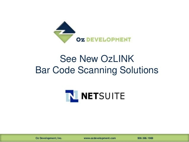 Oz Development, Inc. www.ozdevelopment.com 508.366.1969 See New OzLINK Bar Code Scanning Solutions