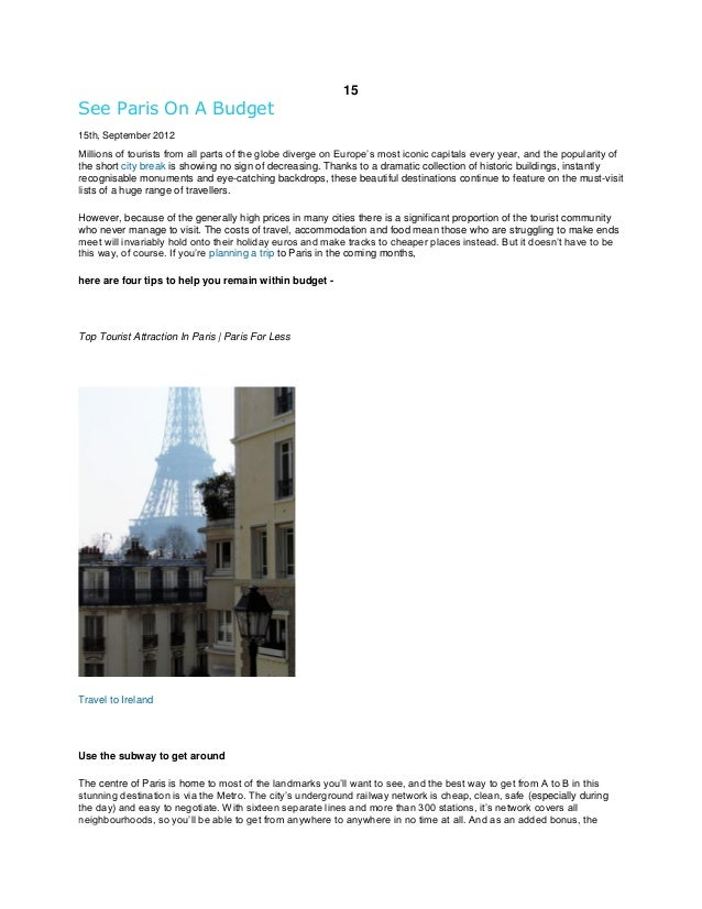 15  See Paris On A Budget 15th, September 2012  Millions of tourists from all parts of the globe diverge on Europe's most ...