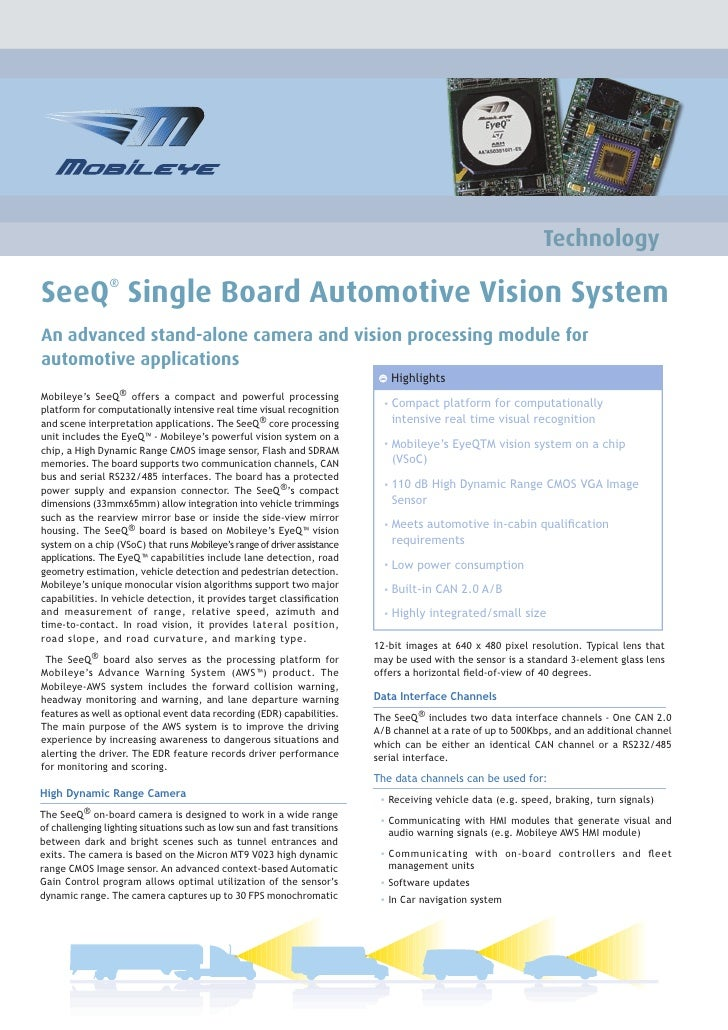 Technology  SeeQ Single Board Automotive Vision System                 ®    An advanced stand-alone camera and vision proc...
