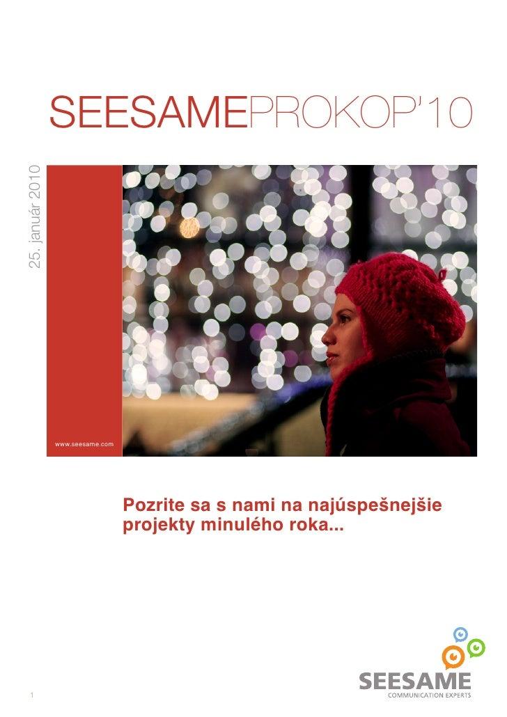 SEESAMEPROKOP'10 25. január 2010                       www.seesame.com                                         Pozrite sa ...