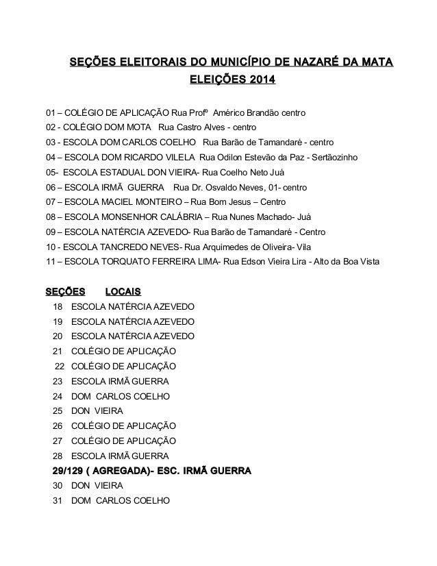 SEÇÕES ELEITORAIS DO MUNICÍPIO DE NAZARÉ DA MATA  ELEIÇÕES 2014  01 – COLÉGIO DE APLICAÇÃO Rua Profº Américo Brandão centr...