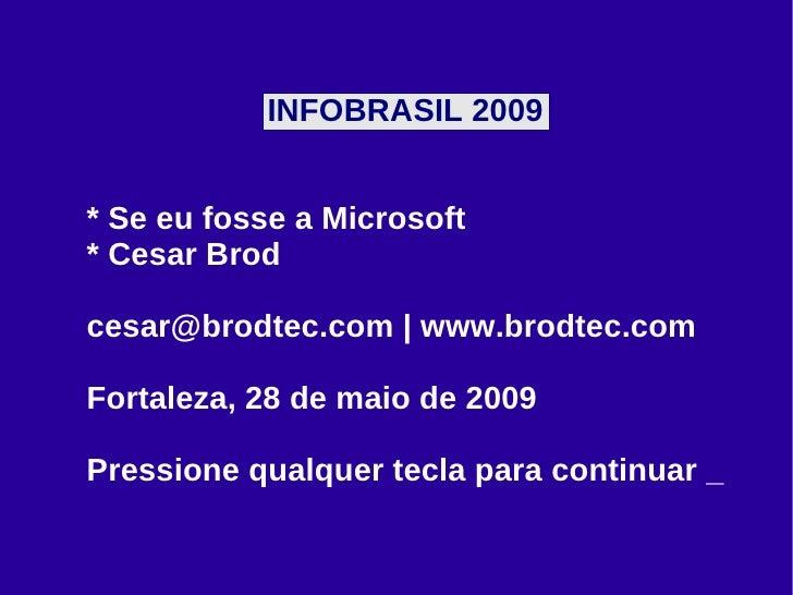 Se eu fosse a Microsoft