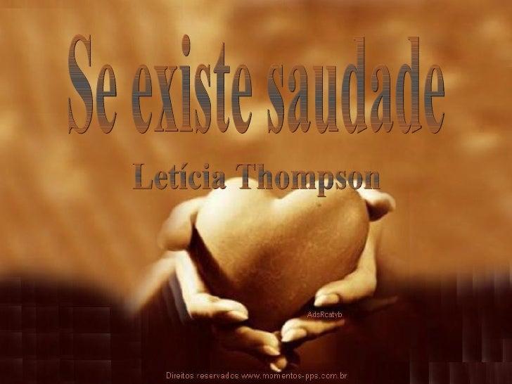 Se existe saudade  Letícia Thompson