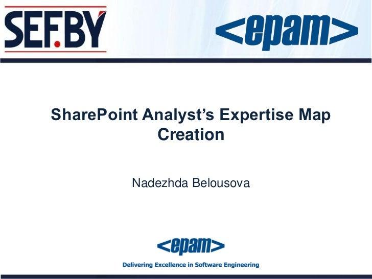 SharePoint Analyst's Expertise Map            Creation         Nadezhda Belousova
