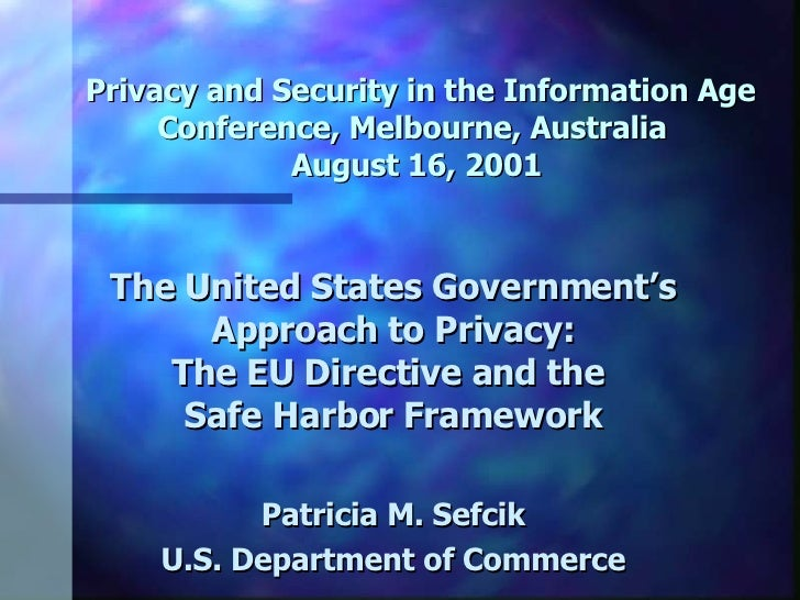 Privacy and Security in the Information Age Conference, Melbourne, Australia  August 16, 2001 The United States Governme...