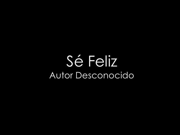 Se feliz