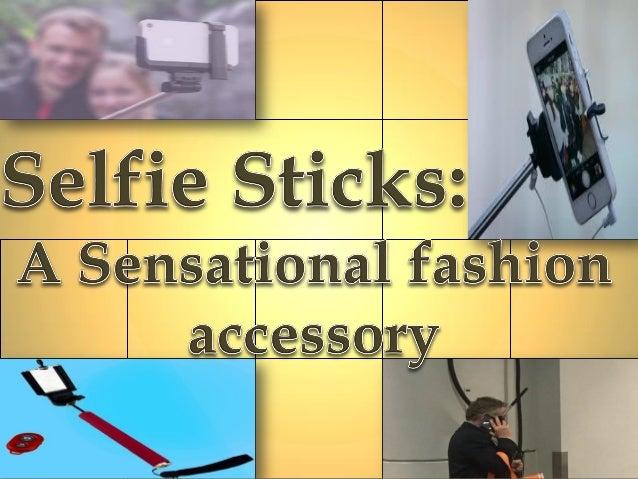 selfie sticks a sensational fashion accessory. Black Bedroom Furniture Sets. Home Design Ideas