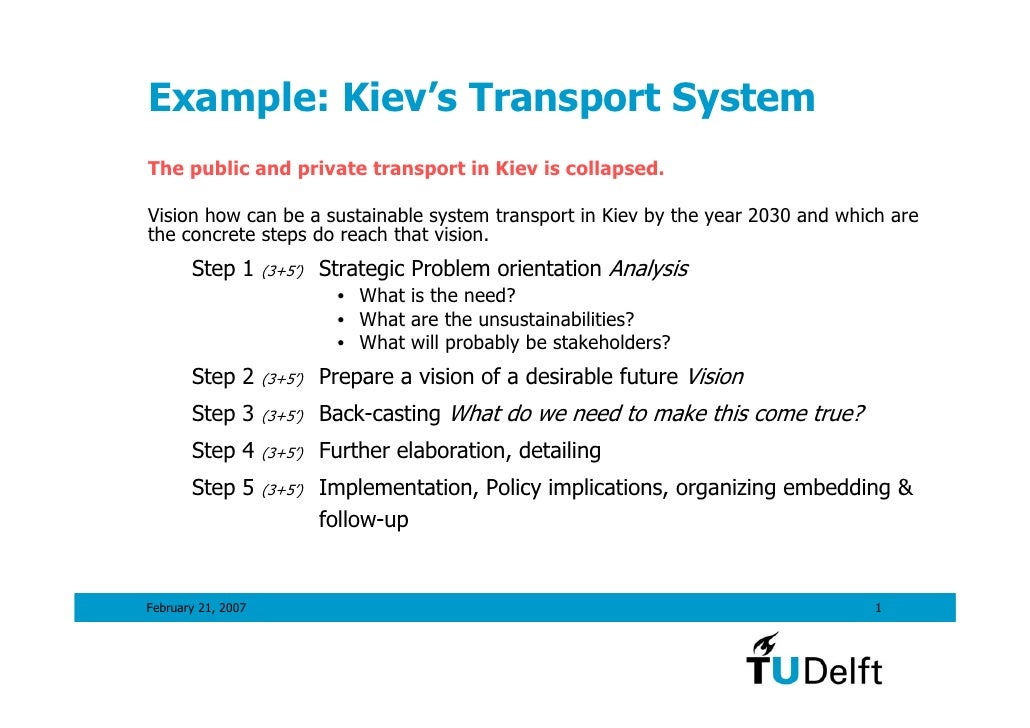 Example: Kiev's Transport System The public and private transport in Kiev is collapsed.  Vision how can be a sustainable s...