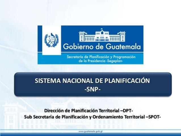 SISTEMA NACIONAL DE PLANIFICACIÓN –SNP-. Ing. Francisco Mayorga