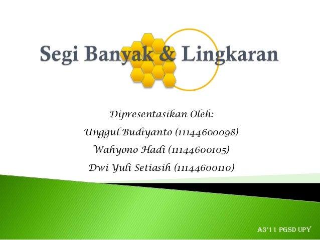 Dipresentasikan Oleh:Unggul Budiyanto (11144600098) Wahyono Hadi (11144600105)Dwi Yuli Setiasih (11144600110)             ...