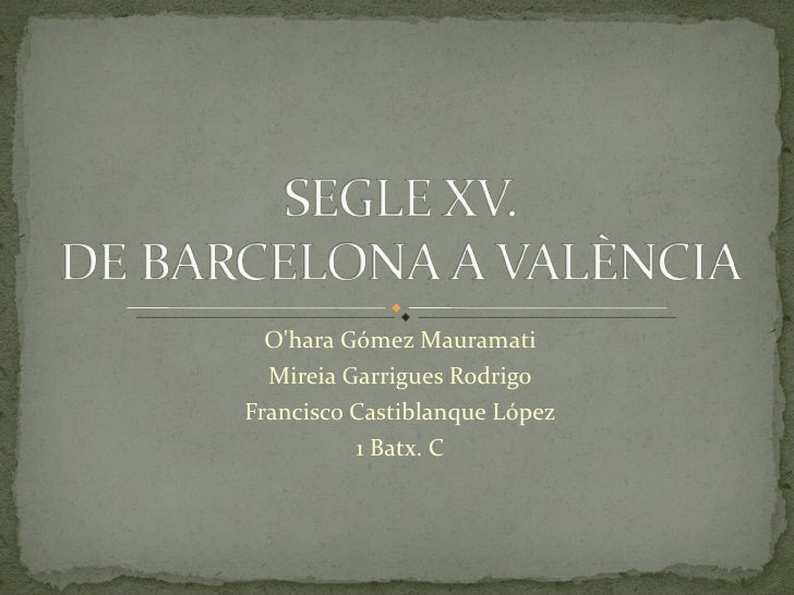 Segle XV de barcelona a valencia