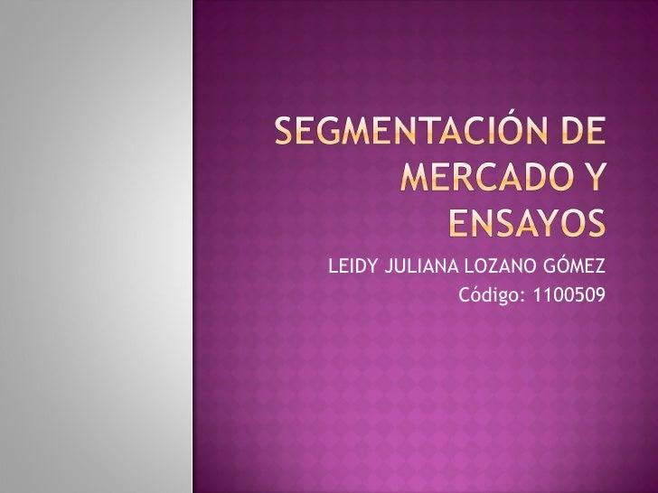 Segmentacion de Mercado y ensayos Leidy Lozano