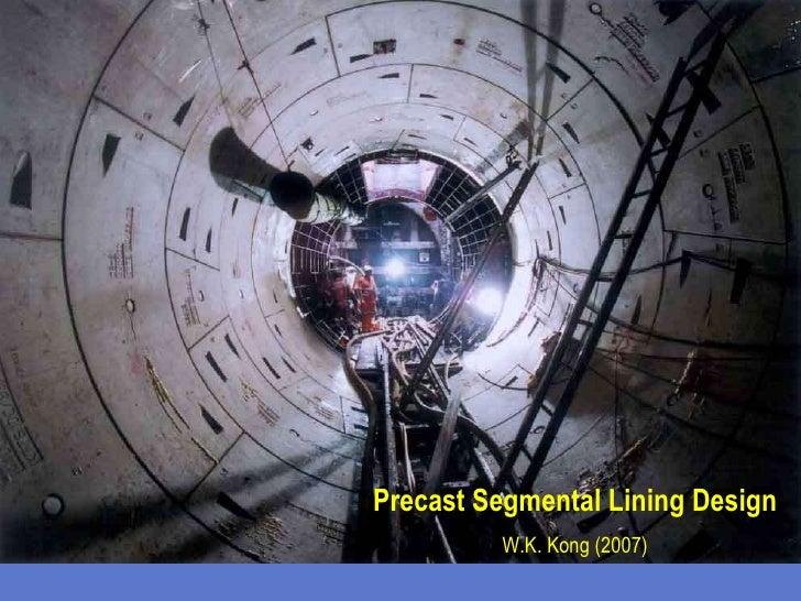 Precast Segmental Lining Design W.K. Kong (2007)