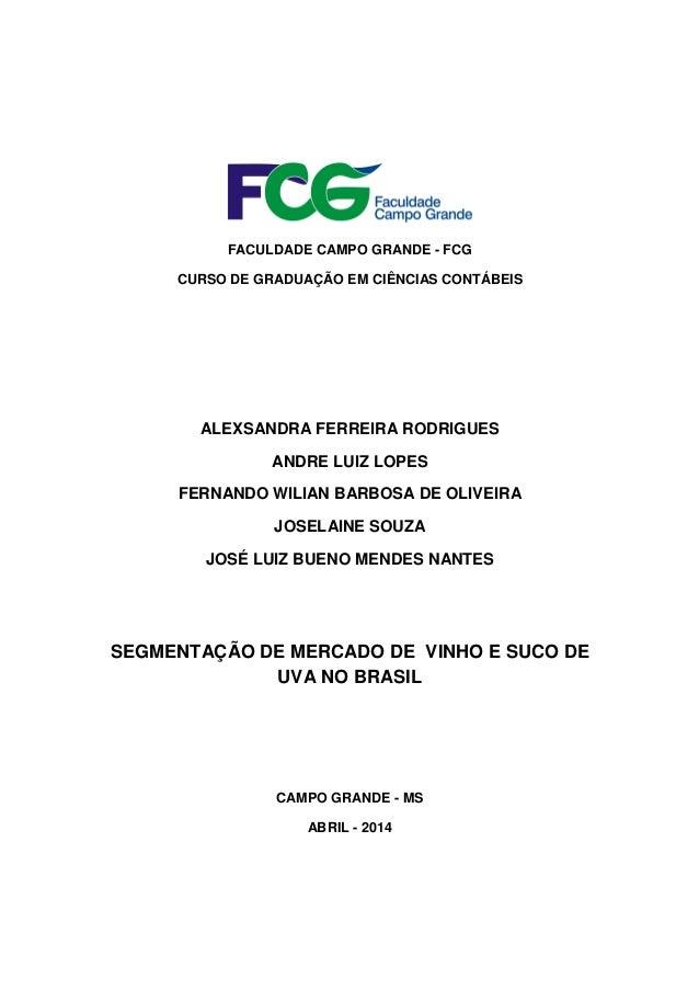 FACULDADE CAMPO GRANDE - FCG CURSO DE GRADUAÇÃO EM CIÊNCIAS CONTÁBEIS ALEXSANDRA FERREIRA RODRIGUES ANDRE LUIZ LOPES FERNA...