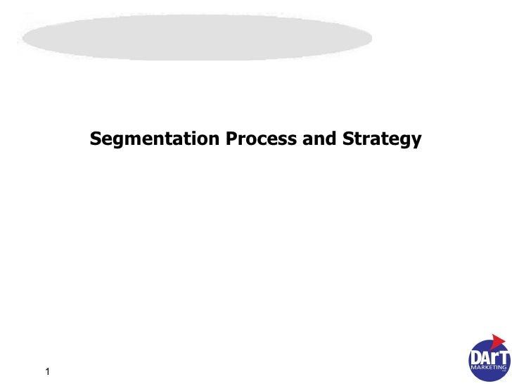 Segmentation Process and Strategy