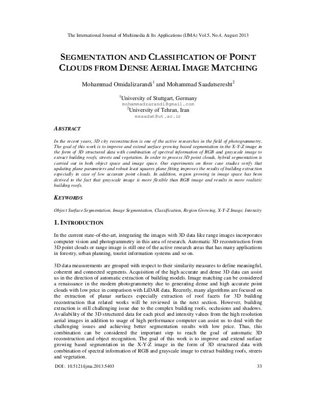 SEGMENTATION AND CLASSIFICATION OF POINT CLOUDS FROM DENSE AERIAL IMAGE MATCHING