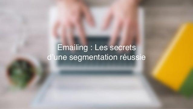 Emailing : Les secrets d'une segmentation réussie