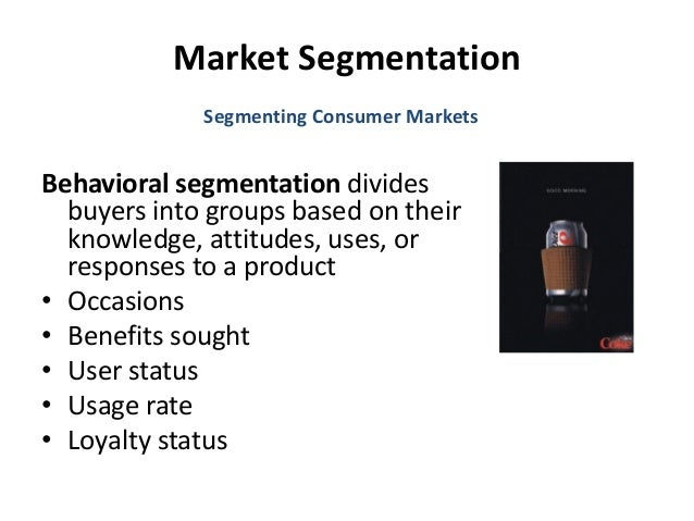 male and segmentation base Marketers normally select a single base for the segmentation analysis, although, some bases can be combined into a single segmentation with care for example, geographics and demographics are often combined, but other bases are rarely combined gender: male, female sara c parks.