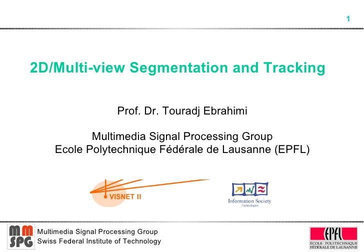 2D/Multi-view Segmentation and Tracking