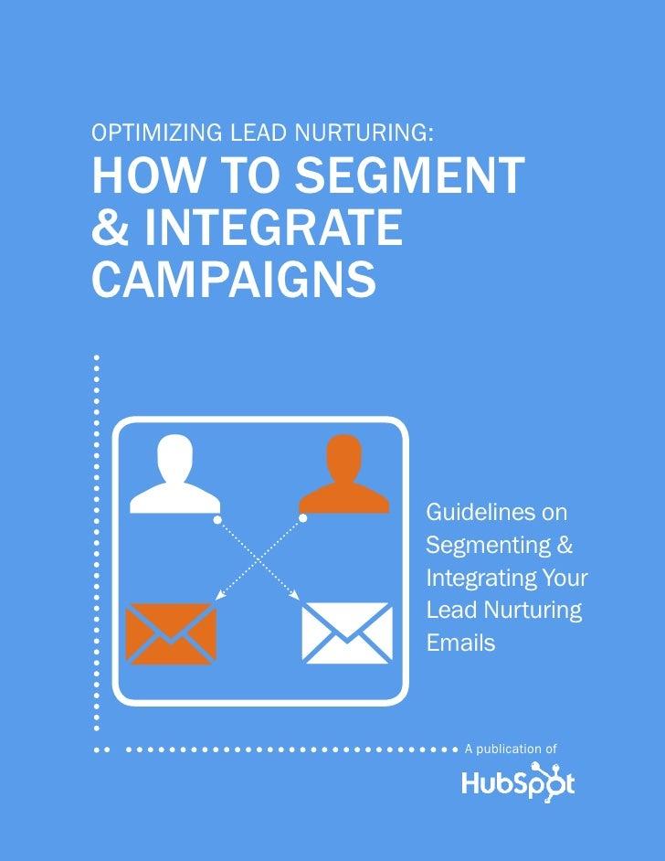 optimizing lead nurturing:how to segment& integratecampaigns  u u                    Guidelines on                        ...