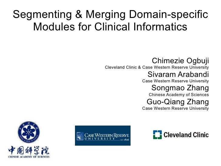 Segmenting & Merging Domain-specific    Modules for Clinical Informatics                                        Chimezie O...