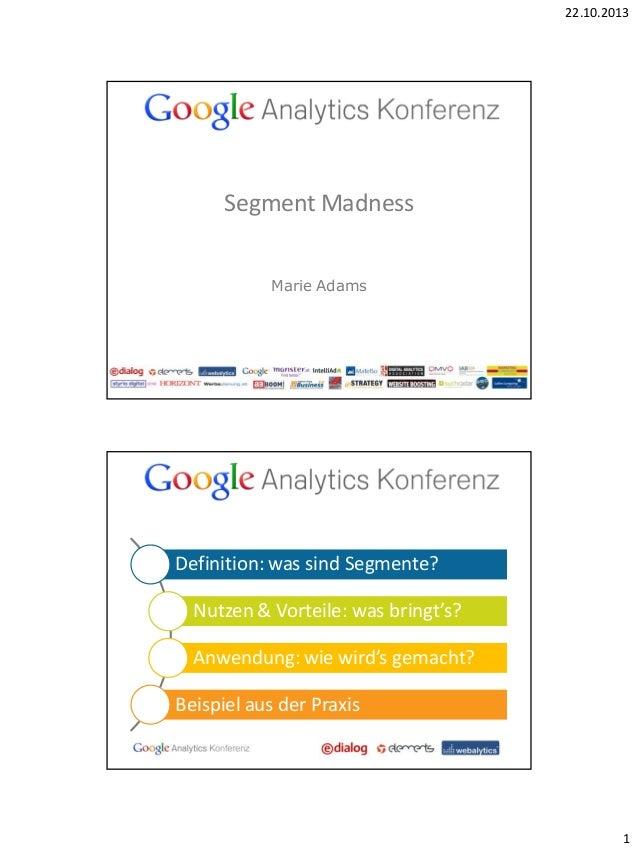 Google Analytics Konferenz 2013: Marie Adams, e-dialog: Segment Madness
