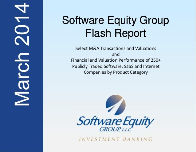 Software Equity Group Flash Report Software Equity Group Flash Report Select M&A Transactions and Valuations and Financial...