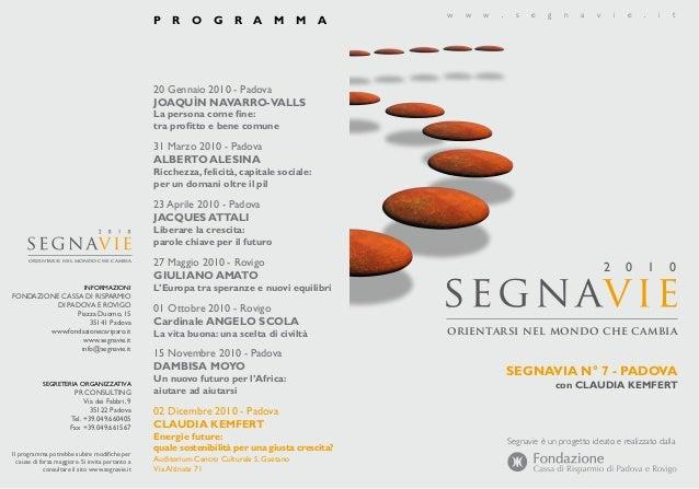 2 0 1 0 w w w . s e g n a v i e . i t Segnavie è un progetto ideato e realizzato dalla orientarsi nel mondo che cambia seg...