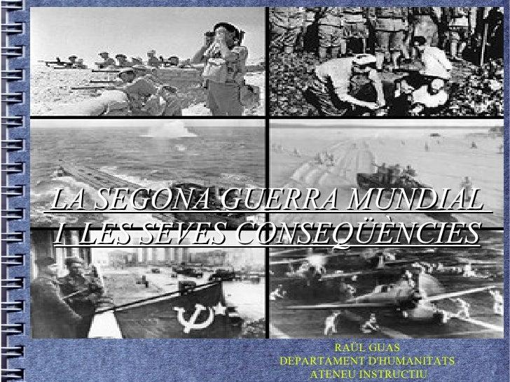 Segona guerra mundial i conseqüències