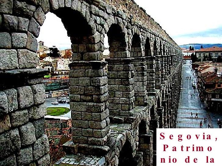 Segovia, Patrimonio de la Humanidad