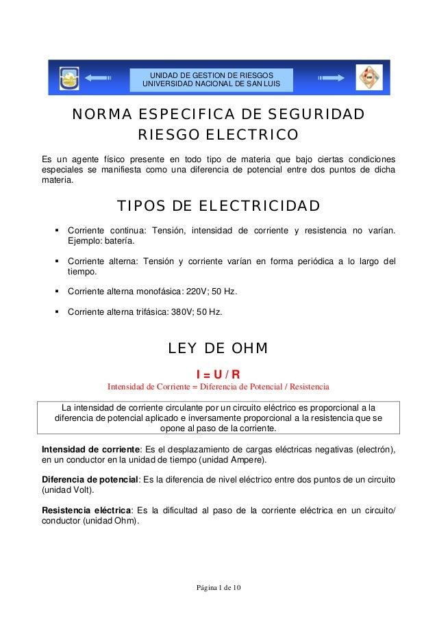 UNIDAD DE GESTION DE RIESGOS UNIVERSIDAD NACIONAL DE SAN LUIS  NORMA ESPECIFICA DE SEGURIDAD RIESGO ELECTRICO Es un agente...