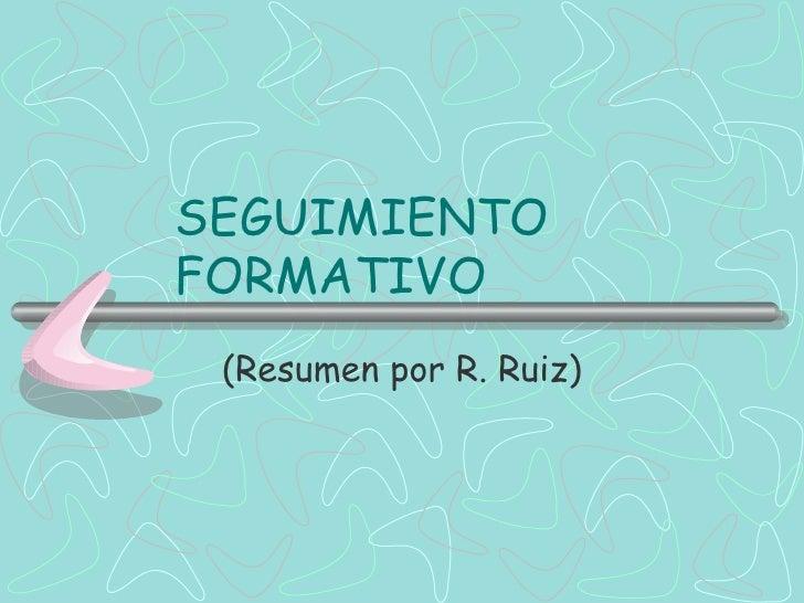 SEGUIMIENTO FORMATIVO (Resumen por R. Ruiz)