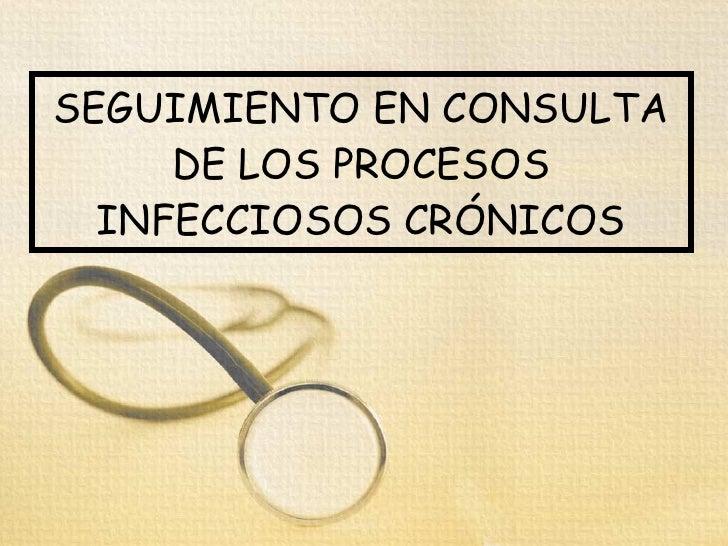 Seguimiento Infecciosas Cronicas