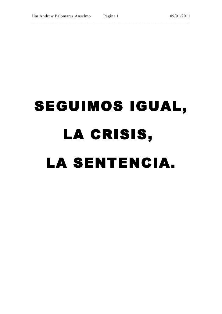 Seguimos igual, la crisis, la sentencia