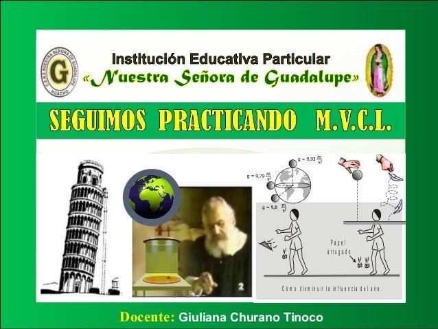 Docente: Giuliana Churano Tinoco P a p e l a r r u g a d o C ó m o d is m in u ir la in f lu e n c ia d e l a ir e .