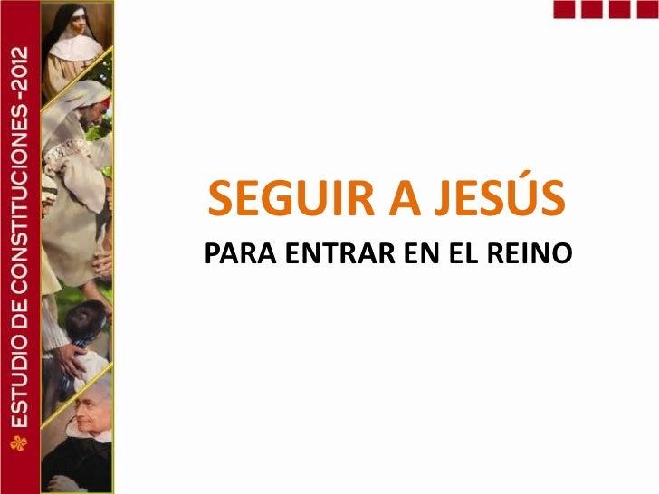 SEGUIR A JESÚSPARA ENTRAR EN EL REINO