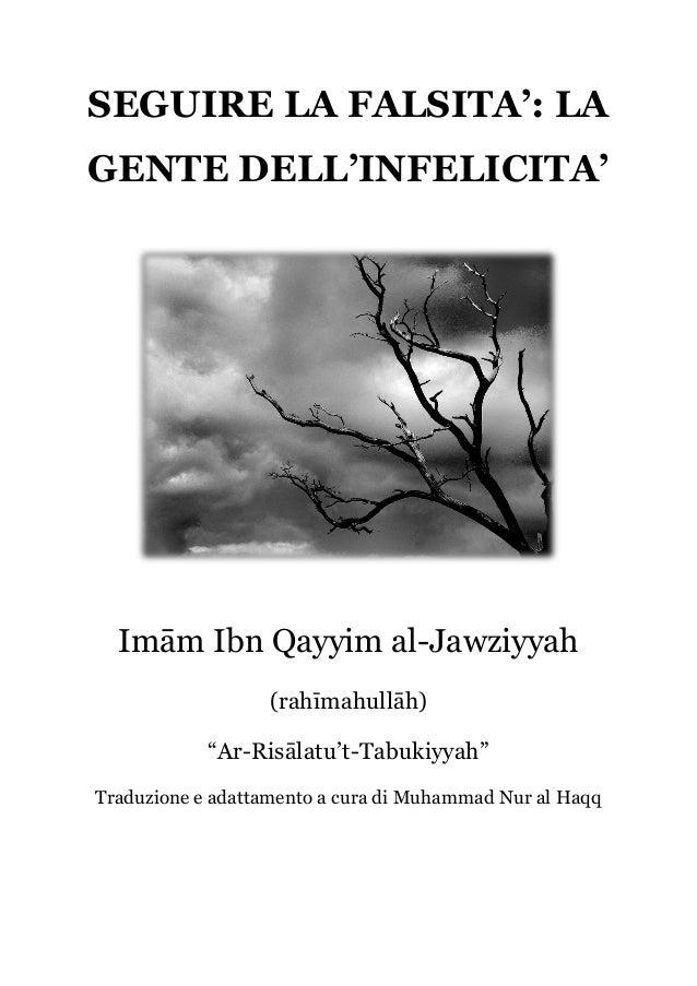 "SEGUIRE LA FALSITA': LA GENTE DELL'INFELICITA'  Imām Ibn Qayyim al-Jawziyyah (rahīmahullāh) ""Ar-Risālatu't-Tabukiyyah"" Tra..."