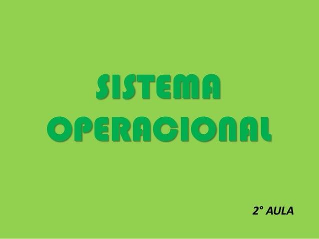 SISTEMA OPERACIONAL 2° AULA
