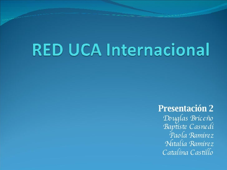 Presentación 2 Douglas Briceño Baptiste Casnedi Paola Ramirez Natalia Ramirez Catalina Castillo