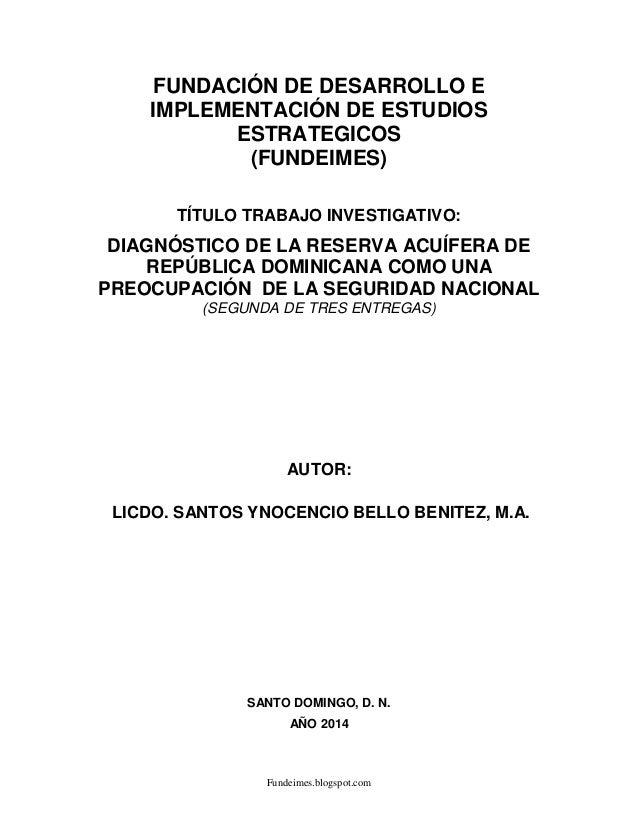 DIAGNÓSTICO DE LA RESERVA ACUÍFERA DE REPÚBLICA DOMINICANA COMO UNA PREOCUPACIÓN  DE LA SEGURIDAD NACIONAL, (SEGUNDA DE TRES ENTREGAS)