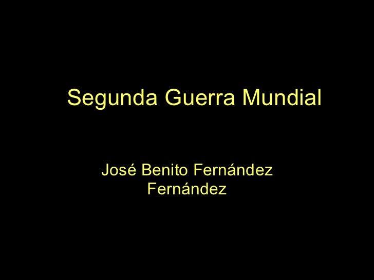 Segunda Guerra Mundial José Benito Fernández Fernández