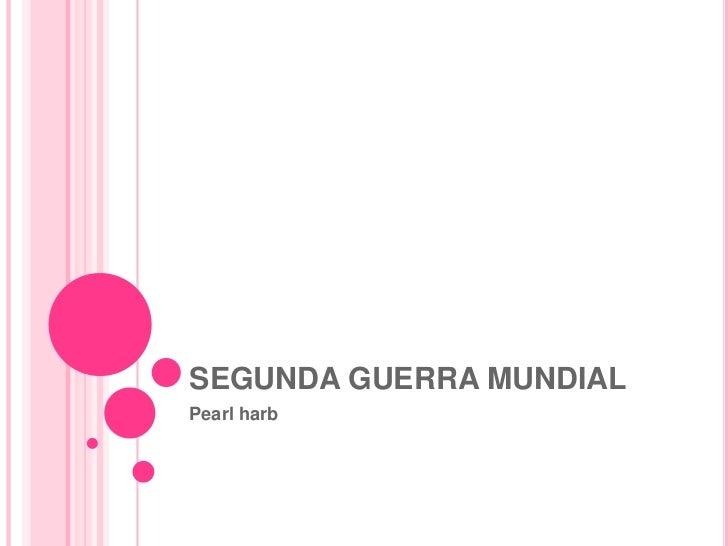 SEGUNDA GUERRA MUNDIALPearl harb