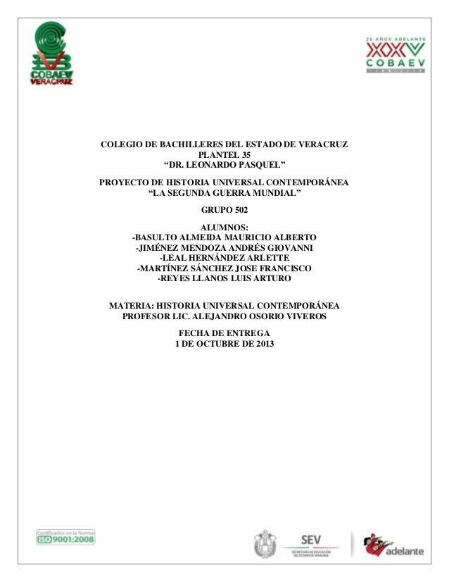 """COLEGIO DE BACHILLERES DEL ESTADO DE VERACRUZ PLANTEL 35 """"DR. LEONARDO PASQUEL"""" PROYECTO DE HISTORIA UNIVERSAL CONTEMPORÁN..."""